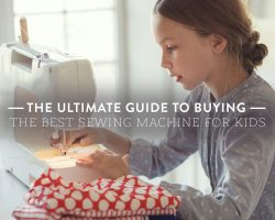 The Ultimate Guide to Buying the Best Sewing Machine for Kids
