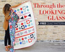 Through The Looking Glass FREE Quilt Pattern