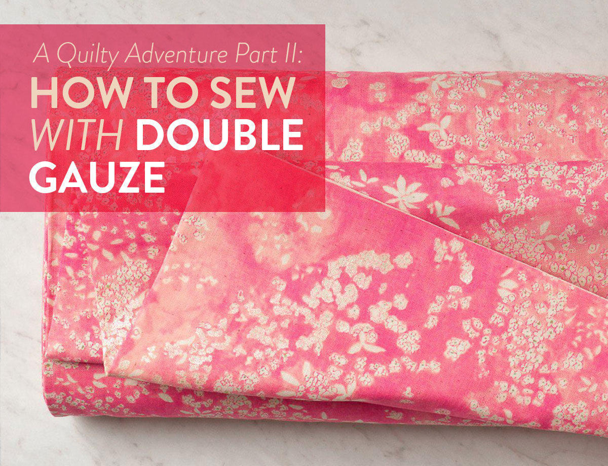 How-to-Sew-with-Double-Gauze