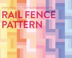 Everything You Need To Know About The Rail Fence Quilt Pattern