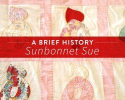 Sunbonnet Sue: A Brief History