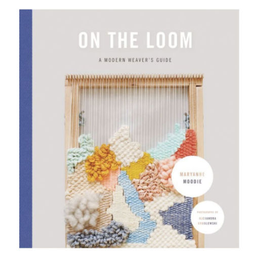 On-the-Loom-A-Modern-Weavers-Guide