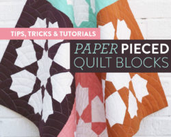 All of the Tips & Tricks You Need for Paper Pieced Quilt Blocks