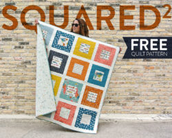 FREE Squared Quilt Pattern – The Perfect Beginner First Project
