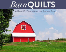 Barn Quilts: A Beautiful Story from our Recent Past