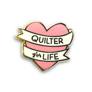 quilterforlifepin