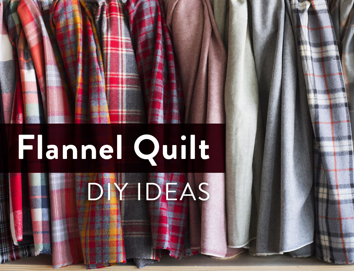 4 FREE Flannel Quilt DIY Ideas