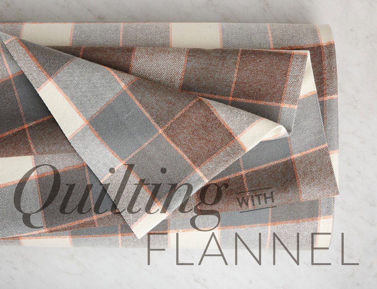 fc13c0bc80012 Quilting with Flannel: Tips of the Trade - Suzy Quilts