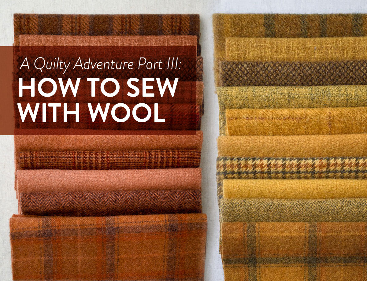 A Quilty Adventure Part III: How to Sew with Wool - Suzy Quilts : quilting with wool - Adamdwight.com