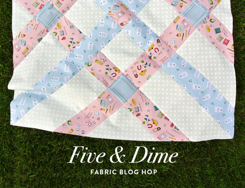 Five-and-Dime-Fabric-Blog-Hop