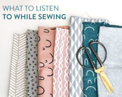What to Listen to While Sewing