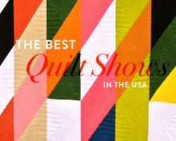 Your Ultimate Guide to the Best Quilt Shows in the USA