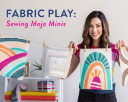 Fabric Play: Sewing Mojo Minis