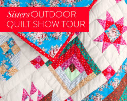 Experience the Sisters Outdoor Quilt Show Like Never Before