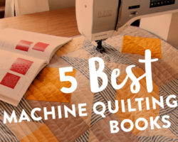 The 5 Best Machine Quilting Books: Quilt Like a Pro at Home!