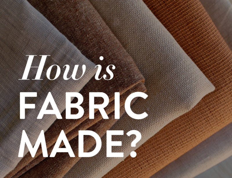 How is Fabric Made?