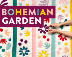 The Bohemian Garden Quilt Pattern: Choose Your Own Adventure!