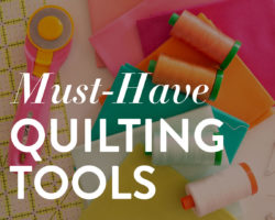 Must-Have Quilting Tools: Secrets to the Best Sewing Toolbox