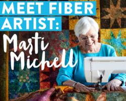 Meet a Fabulous Fiber Artist: Marti Michell