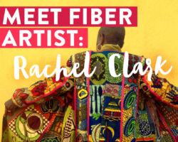 Meet a Fabulous Fiber Artist: Rachel Clark