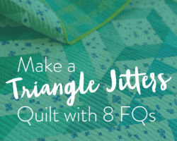 Make a Triangle Jitters Quilt with 8 Fat Quarters