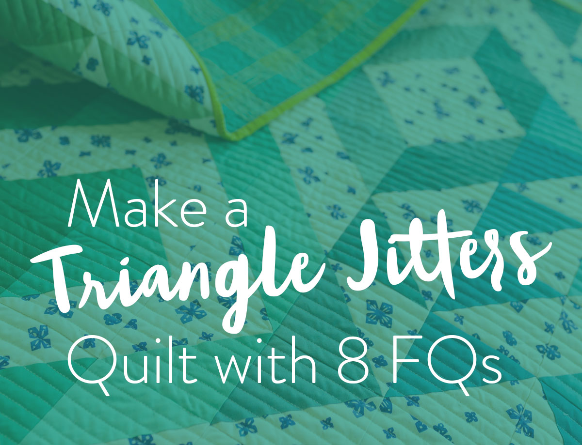 Make a Triangle Jitters Quilt with 8 Fat Quarters - Suzy Quilts