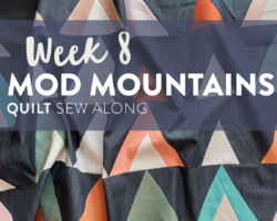 Mod Mountains Quilt Sew Along: Week 8 – The Grand Finale!