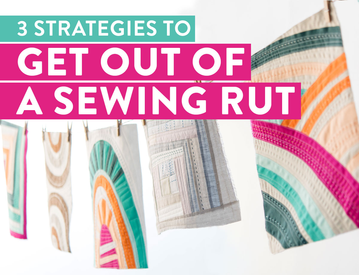 3 Strategies to Get Out of a Sewing Rut! Inspire your creativity for sewing! Suzy Quilts
