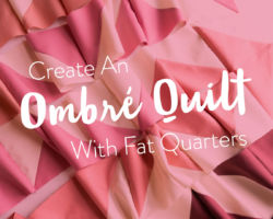 Create an Ombré Quilt with Fat Quarters