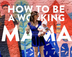 How To Be A Working Mama: Your Advice