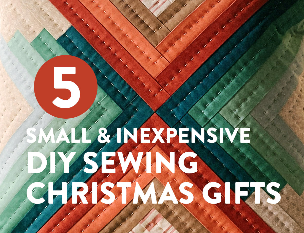 5 Small And Inexpensive Diy Sewing Christmas Gifts Suzy Quilts