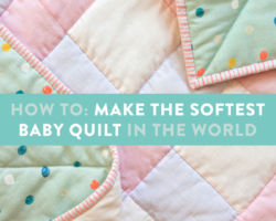 How to Make the Softest Baby Quilt in the World