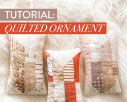 A Beautifully Modern Quilted Ornament Tutorial