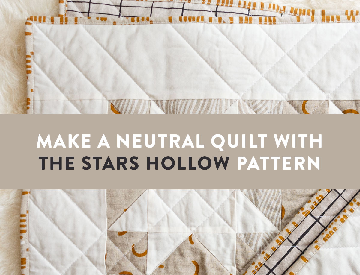 Make A Neutral Quilt With The Stars Hollow Pattern Suzy Quilts