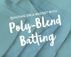 Quilting on a Budget with Poly-Blend Batting