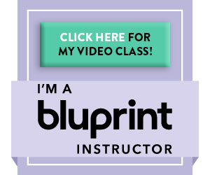 I'm a bluprint instructor! Click here to check out my video class!