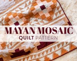 Make a Desert Valley Inspired Mayan Mosaic Quilt