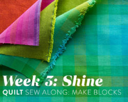 Shine Quilt Sew Along: Week 3: Make Blocks