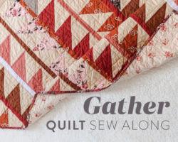 Gather Quilt Sew Along