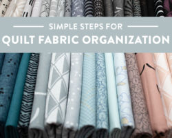 Simple Steps for Quilt Fabric Organization