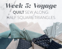 Voyage Quilt Sew Along Week 3: Half Square Triangles