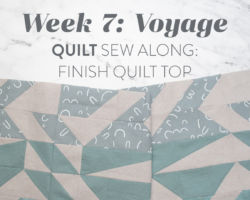 Voyage Quilt Sew Along Week 7: Finish Quilt Top