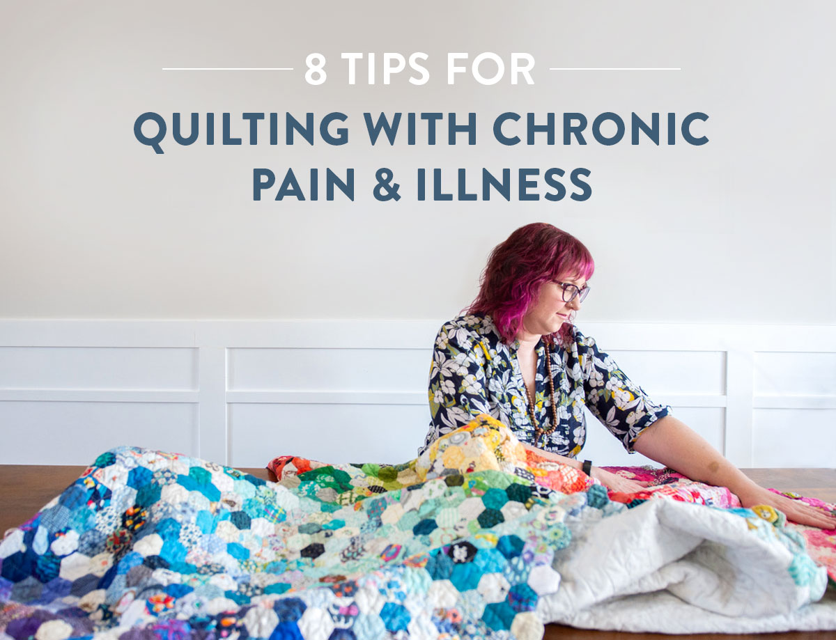 8 tips for quilting with chronic pain and illness! suzyquilts.com #quilting #sewing