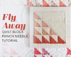 DIY Fly Away Quilt Block Punch Needle Tutorial