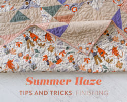 Summer Haze Tips & Tricks Part III: Assembly and Finishing